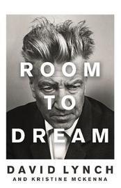 Room to Dream by David Lynch