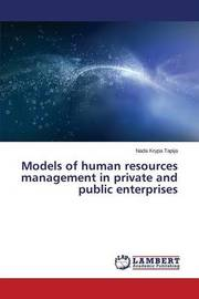 Models of Human Resources Management in Private and Public Enterprises by Krypa Tapija Nada