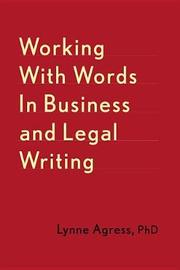 Working With Words In Business And Legal Writing by Lynne Agress