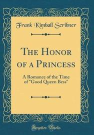 The Honor of a Princess by Frank Kimball Scribner