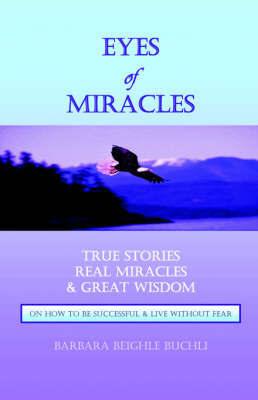 Eyes Of Miracles by Barbara, Beighle Buchli image