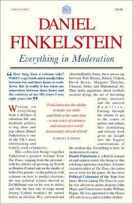 Everything in Moderation by Daniel Finkelstein