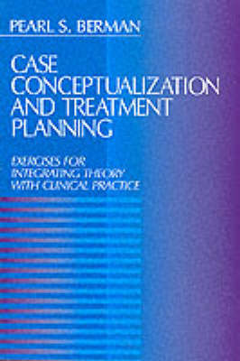 Case Conceptualization and Treatment Planning: Exercises for Integrating Theory with Clinical Practice by P. Berman image