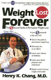 Weight Lost Forever: The 5 Second Guide to Permanent Weight Loss by Henry Chang image