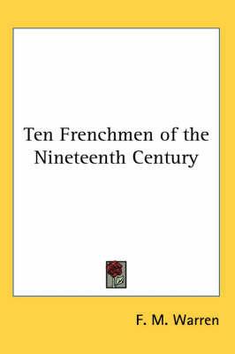 Ten Frenchmen of the Nineteenth Century by F. M. Warren image