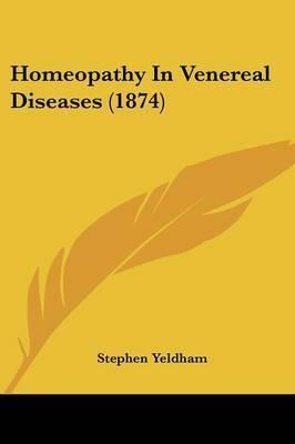 Homeopathy In Venereal Diseases (1874) by Stephen Yeldham image