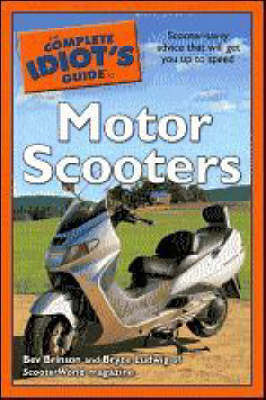 The Complete Idiot's Guide to Motor Scooters by Bev Brinson