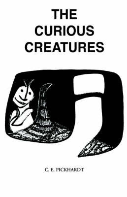The Curious Creatures by Carl E. Pickhardt