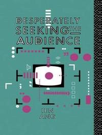 Desperately Seeking the Audience by Ien Ang image
