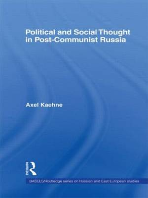 Political and Social Thought in Post-Communist Russia by Axel Kaehne