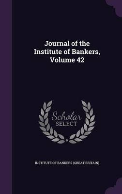 Journal of the Institute of Bankers, Volume 42 image