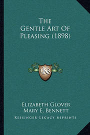 The Gentle Art of Pleasing (1898) by Elizabeth Glover