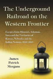 The Underground Railroad on the Western Frontier image