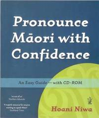 Pronounce Maori with Confidence (Book + CD) by Hoana Niwa