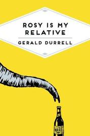 Rosy is My Relative by Gerald Durrell
