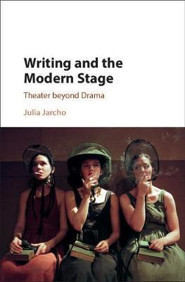 Writing and the Modern Stage by Julia Jarcho image