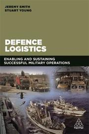 Defence Logistics by Jeremy C. Smith image