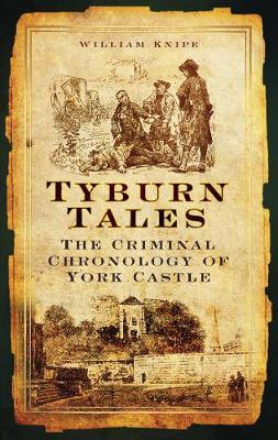 Tyburn Tales by William Knipe