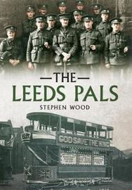 The Leeds Pals by Stephen Wood