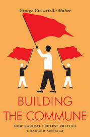 Building the Commune by George Cicciarello-Maher