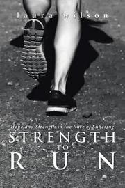 Strength to Run by Laura Wilson