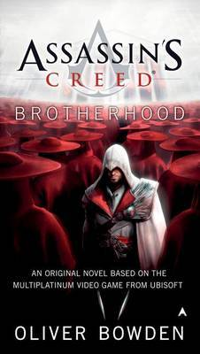 Assassin's Creed: Brotherhood (Assassin's Creed #2) (US Ed.) by Oliver Bowden