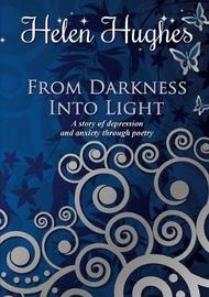 From Darkness Into Light by Helen Hughes