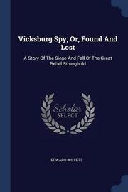 Vicksburg Spy, Or, Found and Lost by Edward Willett