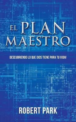 El Plan Maestro by Robert Park image