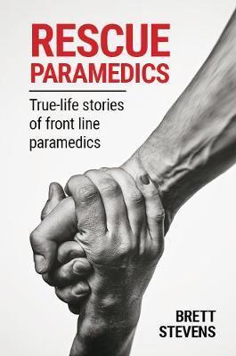 Rescue Paramedics by Brett Stevens