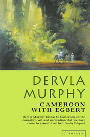 Cameroon With Egbert by Dervla Murphy image
