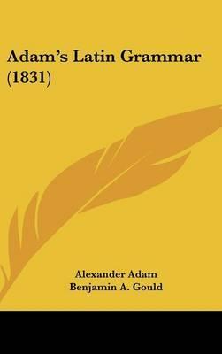 Adam's Latin Grammar (1831) by Alexander Adam image