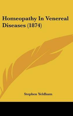 Homeopathy In Venereal Diseases (1874) by Stephen Yeldham image