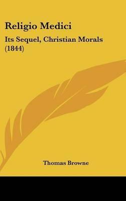 Religio Medici: Its Sequel, Christian Morals (1844) by Thomas Browne image