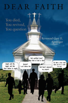 Dear Faith: You Died, You Revived, You Question by Reverand Gary E. Sprunger