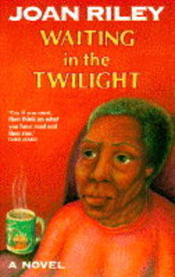 Waiting in the Twilight by Joan Riley