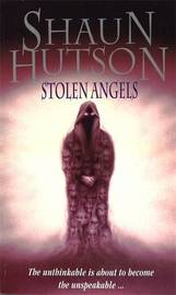 Stolen Angels by Shaun Hutson