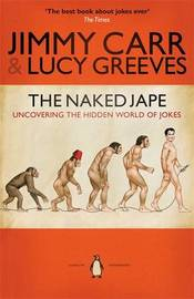 The Naked Jape: Uncovering the Hidden World of Jokes by Jimmy Carr image