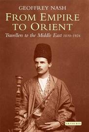From Empire to Orient by Geoffrey Nash