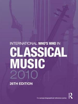 International Who's Who in Classical Music 2010