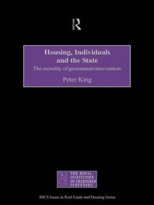 Housing, Individuals and the State by Peter King
