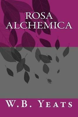Rosa Alchemica by W.B.YEATS
