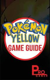 Pokemon Yellow Game Guide by Pro Gamer