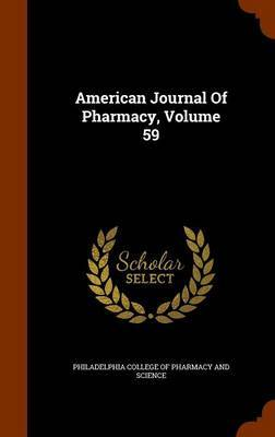 American Journal of Pharmacy, Volume 59 image