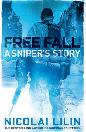Free Fall: A Sniper's Story by Nicolai Lilin
