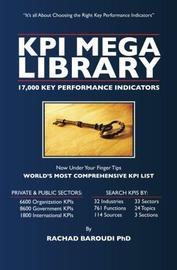 Kpi Mega Library: 17,000 Key Performance Indicators by Rachad Baroudi Phd