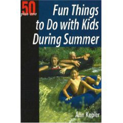 Fun Things to Do with Kids During Summer by Ann Kepler