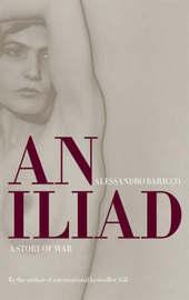 An Iliad by Alessandro Baricco image