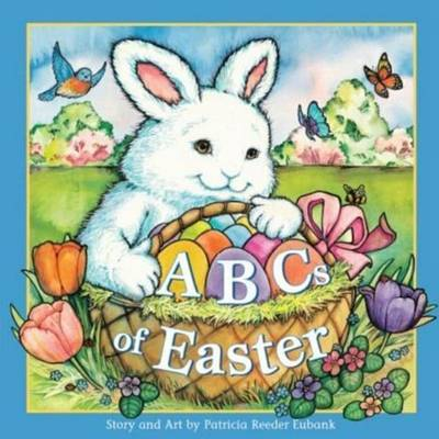 ABCs of Easter by Patricia Reeder Eubank