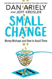 Small Change by Dan Ariely